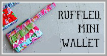 Ruffled Mini Wallet Tutorial